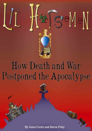 Lil Horsemen: How Death and War Postponed the Apocalypse