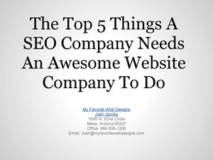 The Top 5 Things A SEO Company Needs An Awesome Website Company To Do