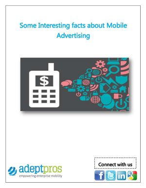 Some Interesting facts about Mobile Advertising!