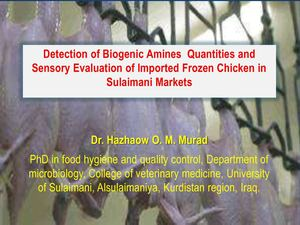 Detection of Biogenic Amines  Quantities and Sensory Evaluation of Imported Frozen Chicken in Sulaimani Markets