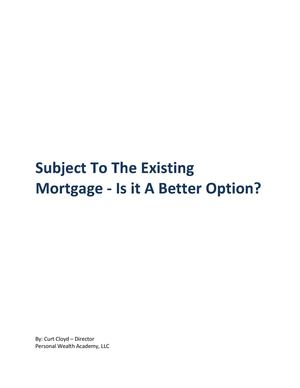 Subject To The Existing Mortgage - Is it a better option?