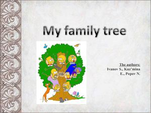 Презентация My family tree