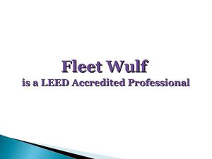 Fleet Wulf is a LEED Accredited Professional