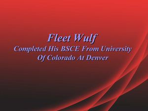 Fleet Wulf Completed His BSCE From University Of Colorado At Denver
