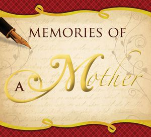 Memories of a Mother