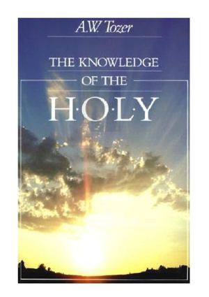 AW Tozer Knowledge Of The Holy