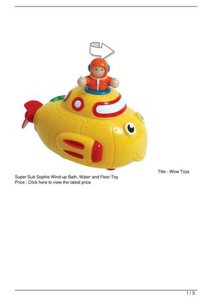 Wow Toys Super Sub Sophie Wind-up Bath, Water and Floor Toy Discount !!