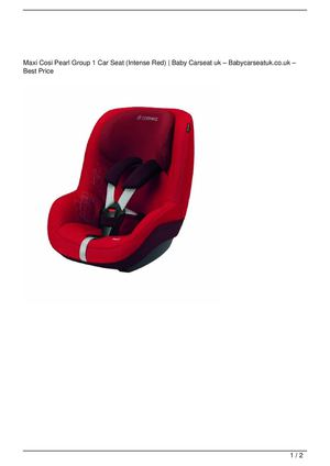 Maxi Cosi Pearl Group 1 Car Seat (Intense Red) On Sale