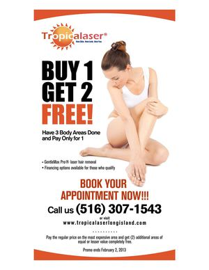 Tropicalaser of Long Island invites you to Buy 1 Get 2 Free!