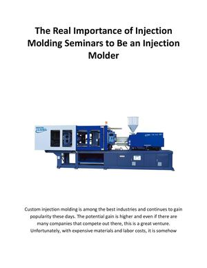 The Real Importance of Injection Molding Seminars to Be an Injection Molder