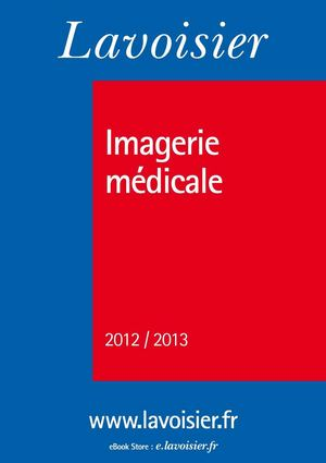 Catalogue imagerie médicale 2012 2013 éditions Lavoisier