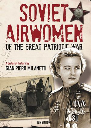 Milanetti G.P., Soviet Airwomen of the great Patriotic war