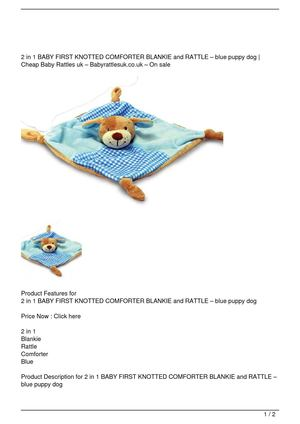 2 in 1 BABY FIRST KNOTTED COMFORTER BLANKIE and RATTLE – blue puppy dog Big Discount