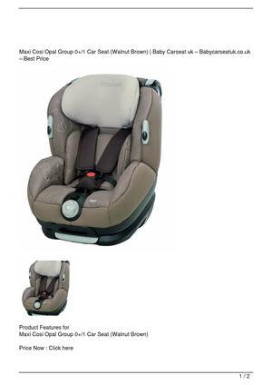 Maxi Cosi Opal Group 0+/1 Car Seat (Walnut Brown) Get Rabate