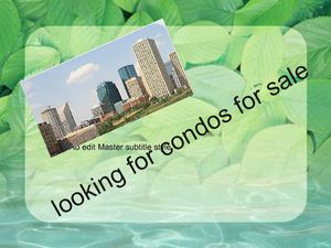 looking for condos for sale