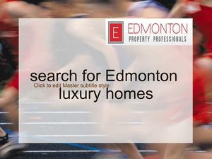 search for Edmonton luxury homes