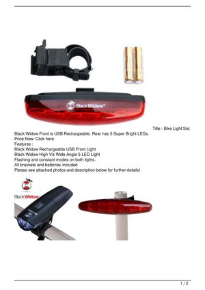 Bike Light Set. Black Widow Front is USB Rechargeable. Rear has 5 Super Bright LEDs. Get Rabate