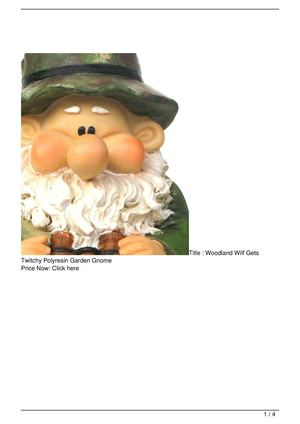 Woodland Wilf Gets Twitchy Polyresin Garden Gnome Get Rabate