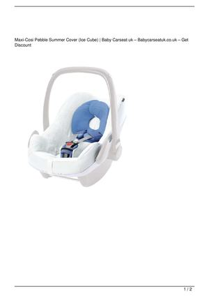 Maxi-Cosi Pebble Summer Cover (Ice Cube) Big Discount