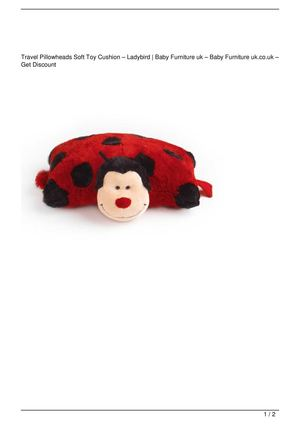 Travel Pillowheads Soft Toy Cushion – Ladybird Promo Offer