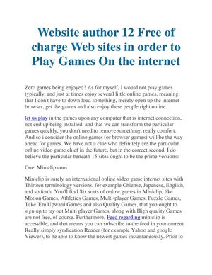 Website author 12 Free of charge Web sites in order to Play Games On the internet