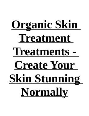 Organic Skin Treatment Treatments - Create Your Skin Stunning Normally