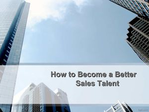 How to Become a Better Sales Talent