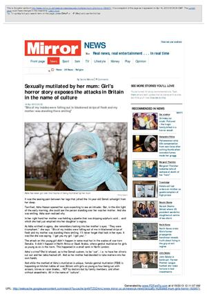 Sexually mutilated by her mum Girl's horror story exposes the attacks in Britain in the name of culture (By Carole Malone, MIRROR NEWS, UK 14 Apr 2013 00:00)