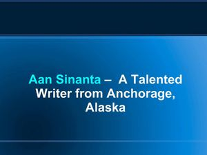 Aan Sinanta –  A Talented Writer from Anchorage, Alaska