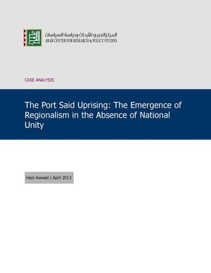 The Port Said Uprising: The Emergence of Regionalism in the Absence of National Unity