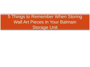 Balmain Storage Manly | 5 Things to Remember When Storing Wall Art Pieces in Your Balmain Storage Unit