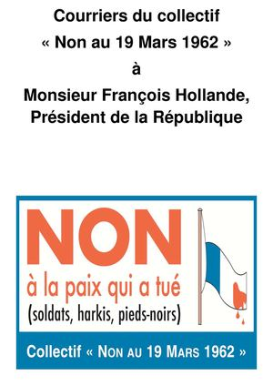 "Courrier du Collectif"" Non au 19 mars"" à M. François Hollande"