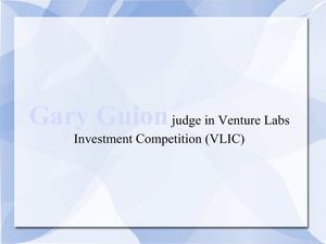 Gary Guion judge in Venture Labs Investment Competition (VLIC