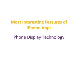 Most Interesting Features of Iphone Apps