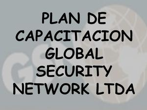 PLAN_DE_CAPACITACION_GLOBAL_SECURITY_NETWORK_LTDA
