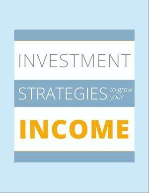 Investment Strategies To Grow Your Income