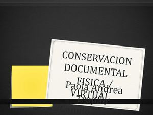 CONSERVACIÓN DOCUMENTAL FÍSICA Y VIRTUAL