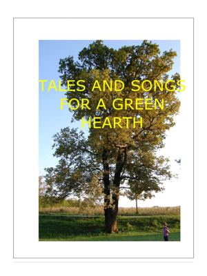 TALES AND SONGS FOR A GREEN HEARTH