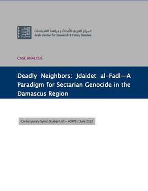 Deadly Neighbors.. Jdaidet al-Fadl-A Paradigm for Sectarian Genocide in the Damascus Region