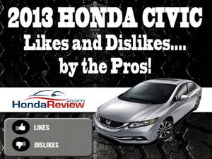 2013 Honda Civic Likes & Dislikes by the Pros - compiled pros and cons by industry experts.