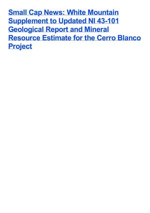 Small Cap News: White Mountain Supplement to Updated NI 43-101 Geological Report and Mineral Resource Estimate for the Cerro Blanco Project