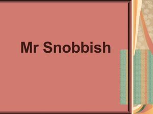 Mr Snobbish