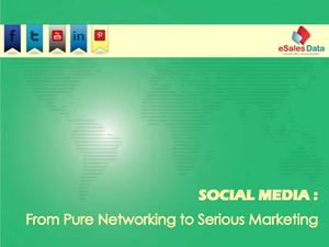Social Media: From Pure Networking to Serious Marketing (PPT)