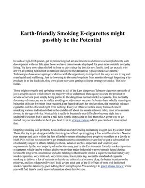 Earth-friendly Smoking E-cigarettes might possibly be the Potential