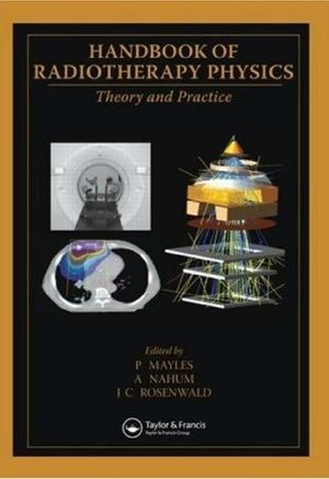 La Maison du Document Handbook of Radiotherapy Physics Theory and Practice Rosenwald