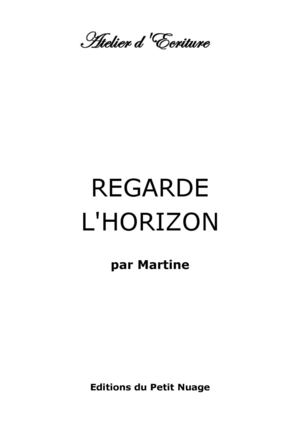 REGARDE L'HORIZON par Martine