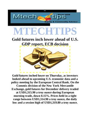 MTECHTIPS;-Gold futures inch lower ahead of U.S. GDP report, ECB decision