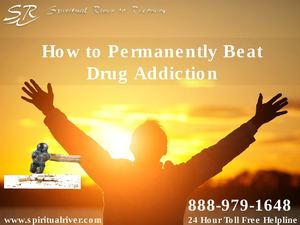 How to Permanently Beat Drug Addiction