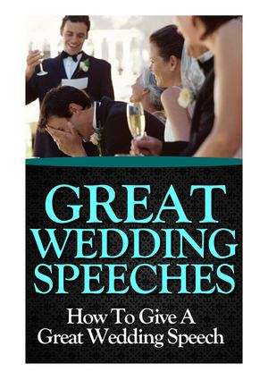 Guide On How To Give A Wedding Speech