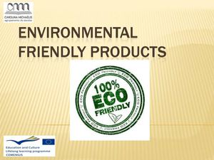 Environmental friendly products - by Jonathan